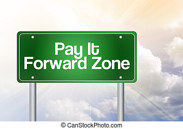 Pay It Forward Zone Green Road Sign, business concept - Pay ...