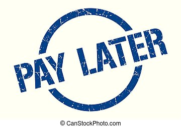 pay later stamp - pay later blue round stamp