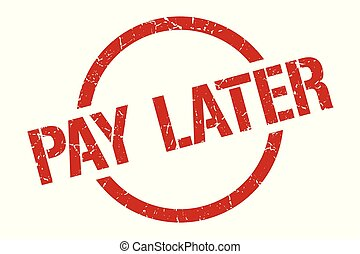 pay later stamp - pay later red round stamp