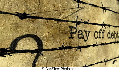 Pay off debts against barbwire