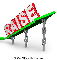 Pay Raise Word Increased Income Workers Lift Arrow - The...