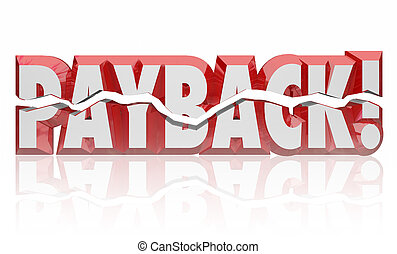 Payback word in red 3d letters to illustrate getting revenge, vengeance, retribution, justice, settlement or compensation for a wrongdoing