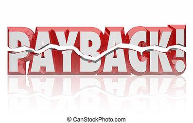 Payback 3d Word Revenge Vengeance Retribution Get Justice...