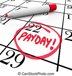 Payday Word Circled Calendar Income Wages Date - The word...