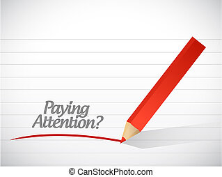 Paying attention message illustration design over a white ...