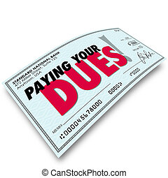 Paying Your Dues Check Words Money Earning Obligation Requirement