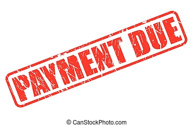 Payment due red stamp text