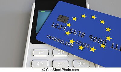 Payment or POS terminal with credit card featuring flag of the European Union. EU retail commerce or banking system conceptual 3D rendering