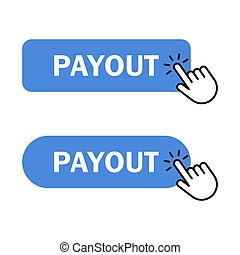 Hand cursor clicks Payout button - Payout button Icon. Hand...