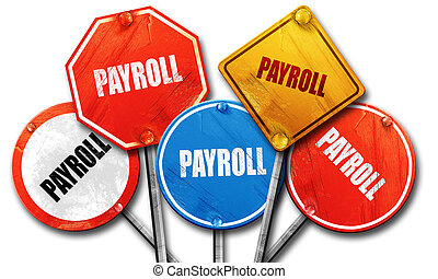payroll, 3D rendering, rough street sign collection
