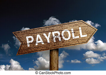 Payroll Text - Wooden road sign with text Payroll against ...
