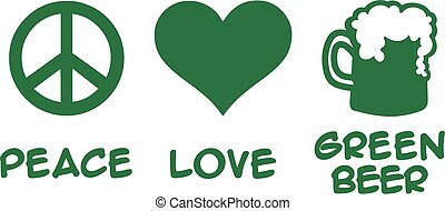 Peace love green beer - St. Patrick's Day
