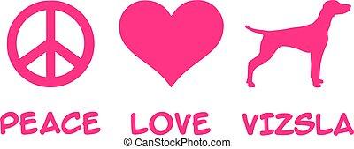 Peace, Love, Vizsla