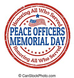 Peace Officers Memorial Day sign or stamp - Grunge rubber...