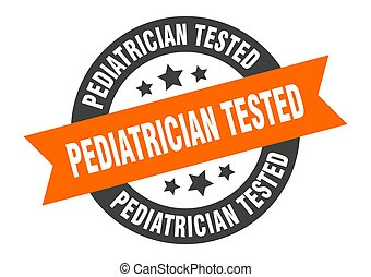 Pediatrician tested button. sticker. banner. rounded glass ...
