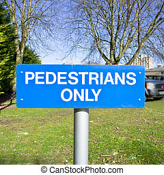 Pedstrians only