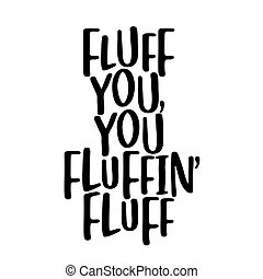 pelusa, fluffing, usted, usted