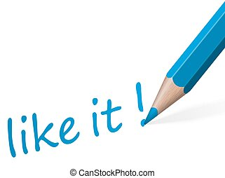 "Pen with text "" like it! """