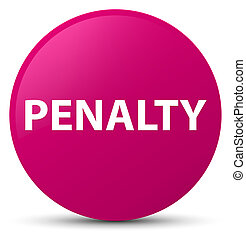 Penalty pink round button