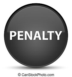 Penalty special black round button