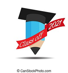 pencil and the cap of the graduate with tape and the Class of 2021. Color vector illustration for logo, sticker and label