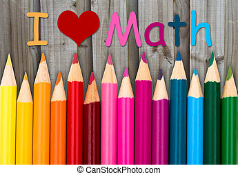 Pencil Crayons with text I love Math