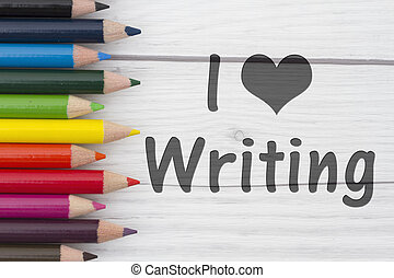 Pencil Crayons with text I love Writing