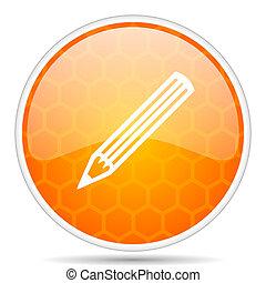 Pencil web icon. Round orange glossy internet button for webdesign.