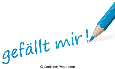 pencil with text like (in german) - blue pencil with text...