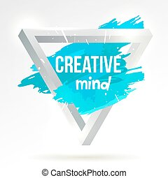Penrose triangle with paint stains on a white background. Quote creative mind. Vector.