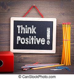 pensar, positive., chalkboard, ligado, um, madeira, fundo