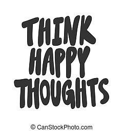 penser, thoughts., média, autocollant, social, autocollant, impression, vecteur, vidéo, design., illustration, t, bon, cadeau, main, dessin animé, lettering., couverture, message, heureux, dessiné, charrette, chemise, blog