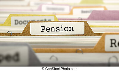 Pension Concept on File Label. - Pension Concept on File...