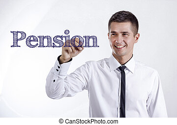 Pension - Young smiling businessman writing on transparent surface