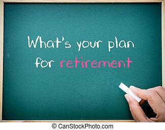 pensionamento, lavagna, è, scritto, piano, tuo