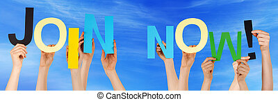 Many Caucasian People And Hands Holding Colorful Letters Or Characters Building The English Word Join Now On Blue Sky