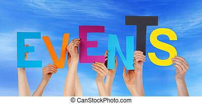Many Caucasian People And Hands Holding Colorful Letters Or Characters Building The English Word Events On Blue Sky