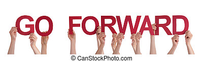 People Hands Holding Red Straight Word Go Forward
