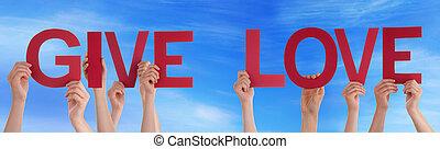 People Hands Holding Red Straight Word Give Love Blue Sky -...