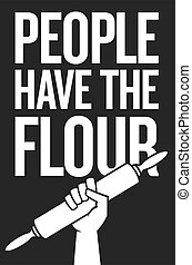 People have the flour, protest poster design with raised fist holding rolling pin.