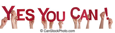 People Holding a Red Yes You Can - Many People Holding the...