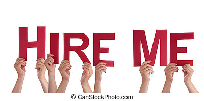 People Holding Hire Me - Many People Holding the Words Hire...