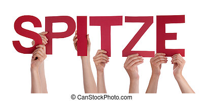 People Holding Straight German Word Spitze Means Super -...