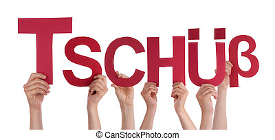 People Holding Straight German Word Tschuess Means Bye