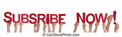 Many People Holding the Red Words Subscribe Now, Isolated