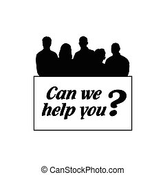people silhouette with transparent of can we help you illustration