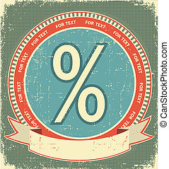 Percent sign.Vintage label background on old paper for design