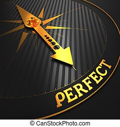 """Perfect - Business Concept. Golden Compass Needle on a Black Field Pointing to the Word """"Perfect""""."""