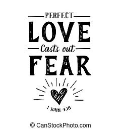 Perfect Love Casts out Fear Christian Hand lettering Bible Scripture Design emblem with heart and light rays from 1 john black on white background
