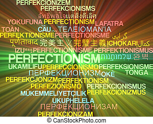 Perfectionism multilanguage wordcloud background concept glowing